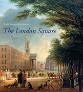 The London Square - Gardens in the Midst of Town