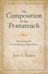 The Composition of the Pentateuch - Renewing the Documentary Hypothesis