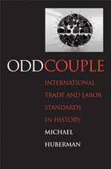 Odd Couple - International Trade and Labor Standards in History | Michael Huberman |