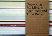 Unpacking My Library - Architects and Their Books