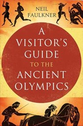 A Visitor's Guide to the Ancient Greek Olympics