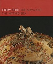 Fiery Pool - The Maya and the Mythic Sea