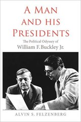 A Man and His Presidents | Alvin S. Felzenberg |
