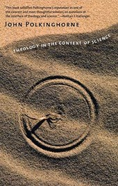Theology in the Context of Science | J. C. Polkinghorne |