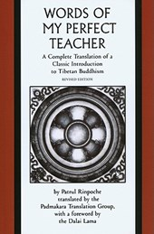 The Words of My Perfect Teacher - A Complete Translation of a Classic Introduction to Tibetan Buddhism
