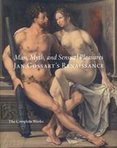 Man, Myth and Sensual Pleasures - Jan Gossart's Renaissance