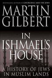 In Ishmael's House - A History of Jews in Muslim Land | Martin Gilbert |