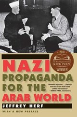 Nazi Propaganda for the Arab World | Jeffrey Herf |