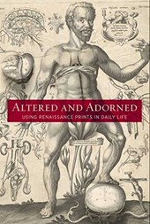 Altered And Adorned - Using Renaissance Prints in Daily Life