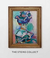 The Steins Collect - Matisse, Picasso and the Parisian Avant-Garde