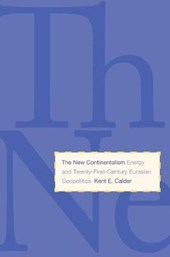 New Continentalism - Energy and Twent-First-Century Eurasian Geopolitics