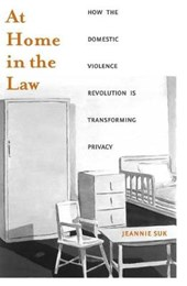 At Home in the Law - How the Domestic Violence Revolution is Transforming Privacy