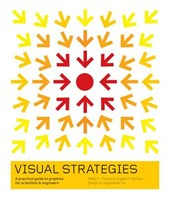 Visual Strategies - A Practical Guide to Graphics for Scientists and Engineers