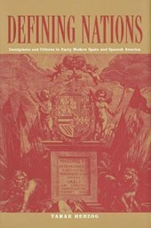 Defining Nations - Immigrants and Citizens in Early Modern Spain and Spanish America