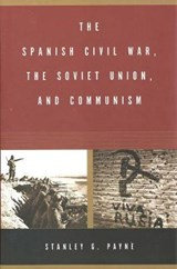 The Spanish Civil War, the Soviet Union and Communism | Stanley G Payne |