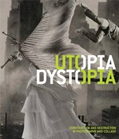 Utopia/Dystopia - Construction and Destruction in Photography and Collage | Yasufumi Nakamori |