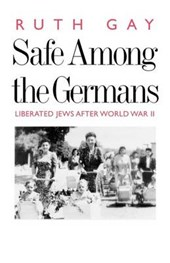 Safe Among the Germans - Liberated Jews After World War II