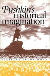 Pushkin`s Historical Imagination | Svetlana Evdokimova |