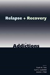 Relapse and Recovery in Addictions | Frank Tims |