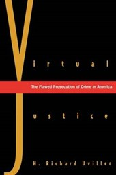 Virtual Justice - The Flawed Prosecution of Crime in America