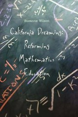 California Dreaming - Reforming Mathematics Education | Suzanne Wilson |