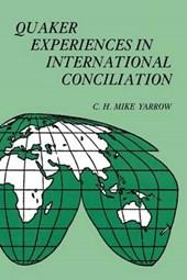 Quaker Experiences in International Conciliation