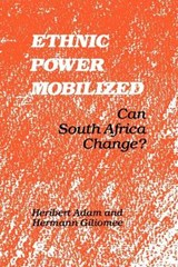 Ethnic Power Mobilized - Can South Africa Change? | Heribert Adam |