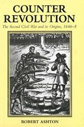 Counter Revolution - The Second Civil War & its Origins, 1646-8