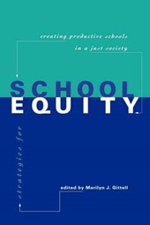 Strategies for School Equity - Creating Productive Schools in a Just Society