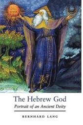 The Hebrew God - Portrait of an Ancient Deity