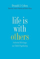 Life is with Others - Selected Writings on Child Psychiatry | Donald Cohen |
