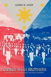 Closer than Brothers - Manhood at the Philippine Military Academy | Alfred Mccoy |