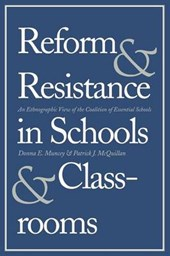 Reform and Resistance in Schools and Classrooms - An Ethnographic View of the Coalition of Essential Schools