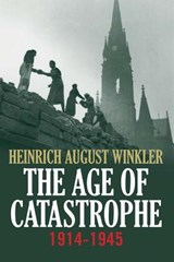 Age of catastrophe | Heinrich August Winkler |
