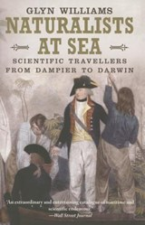 Naturalists at Sea - Scientific Travellers from Dampier to Darwin | Glyn Williams |