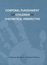 Corporal Punishment of Children in Theoretical Perspective | Michael Donnelly |