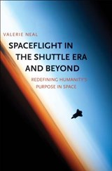 Spaceflight in the shuttle era and beyond | Valerie Neal |