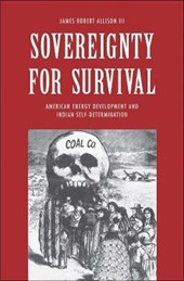 Sovereignty for Survival - American Energy Development and Indian Self-Determination