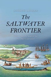 The Saltwater Frontier - Indians and the Contest for the American Coast