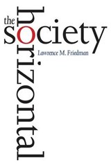 The Horizontal Society | Lawrence M Friedman |