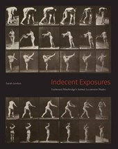 "Indecent Exposures - Eadweard Muybridge`s ""Animal Locomotion"" Nudes"
