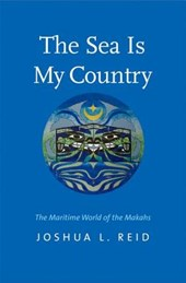 The Sea Is My Country - The Maritime World of the Makahs