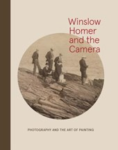 Winslow Homer and the Camera | Goodyear, Frank H. ; Byrd, Dana E. |