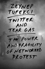 Twitter and tear gas | Zeynep Tufekci |