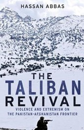 The Taliban Revival - Violence and Extremism on the Pakistan-Afghanistan Frontier