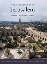 Archaeology of jerusalem | Katharina Galor |