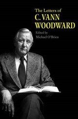 The Letters of C. Vann Woodward | C. Vann Woodward |