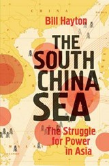 The South China Sea - The Struggle for Power in Asia | Bill Hayton |