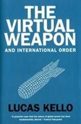 Virtual weapon and international order | Lucas Kello |