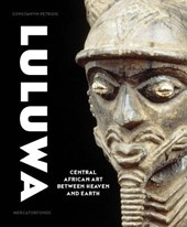 Luluwa - Central African Art between Heaven and Earth
